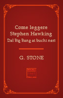Come leggere Stephen Hawking - Dal Big Bang ai buchi neri