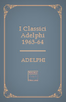 I Classici Adelphi 1963-64