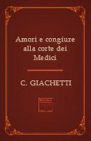Amori e congiure alla corte dei Medici